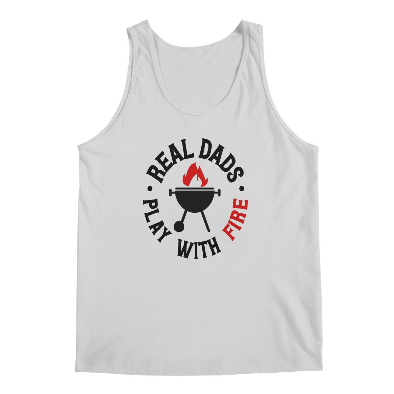 Real Dads Play With Fire Men's Regular Tank by Divinitium's Clothing and Apparel