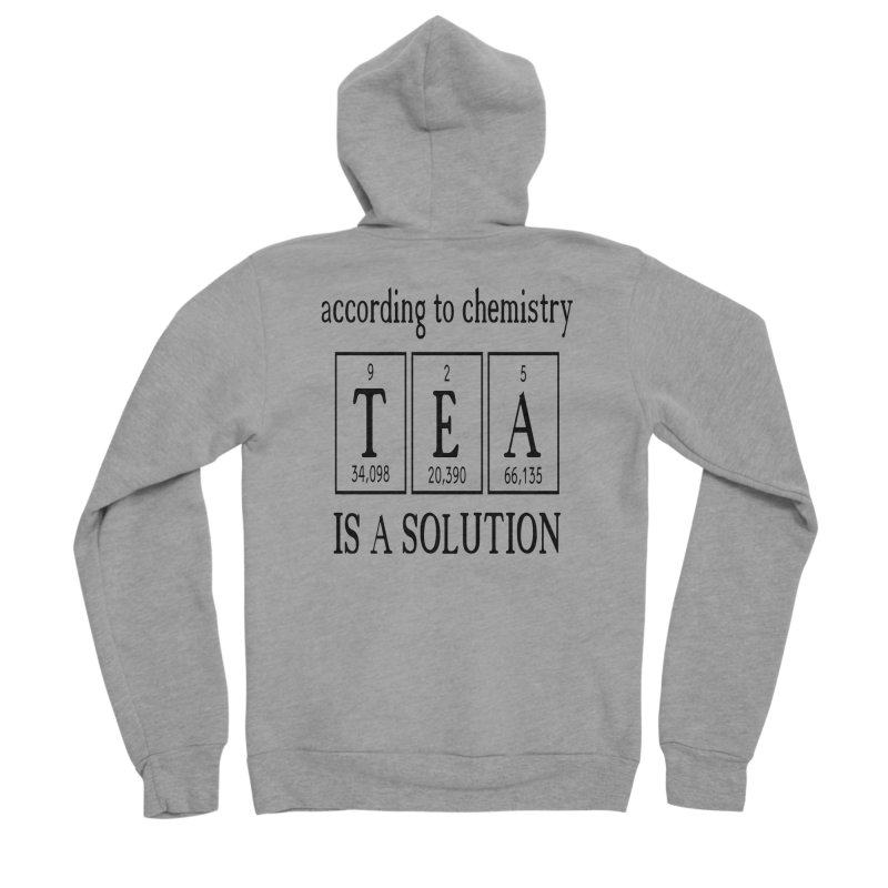 According to Chemistry Tea is a Solution Men's Sponge Fleece Zip-Up Hoody by Divinitium's Clothing and Apparel