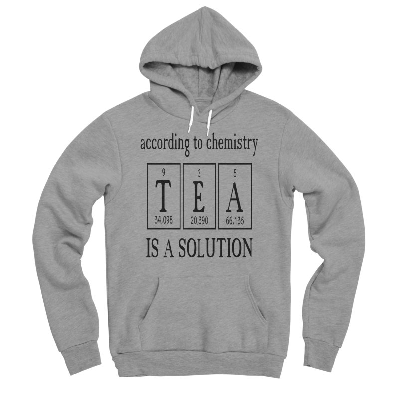 According to Chemistry Tea is a Solution Men's Sponge Fleece Pullover Hoody by Divinitium's Clothing and Apparel