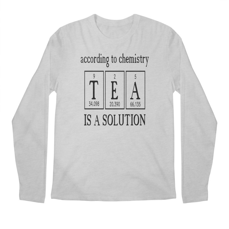 According to Chemistry Tea is a Solution Men's Regular Longsleeve T-Shirt by Divinitium's Clothing and Apparel