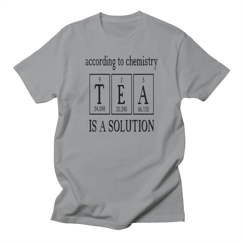 According to Chemistry Tea is a Solution Men's Regular T-Shirt by Divinitium's Clothing and Apparel