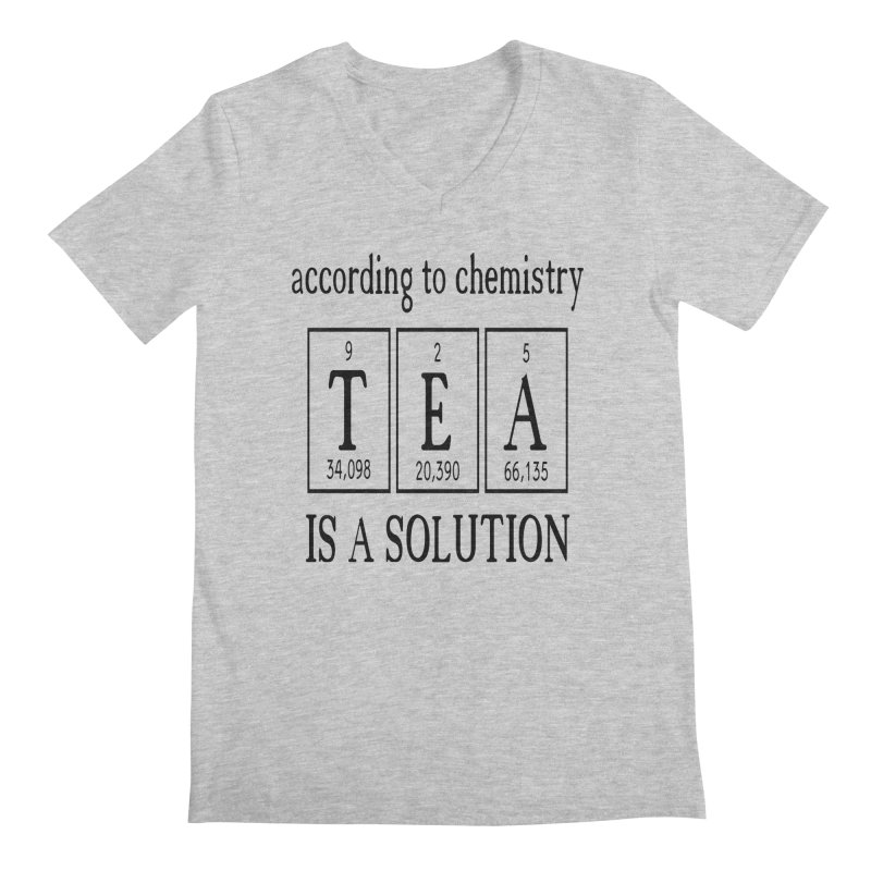 According to Chemistry Tea is a Solution Men's V-Neck by Divinitium's Clothing and Apparel