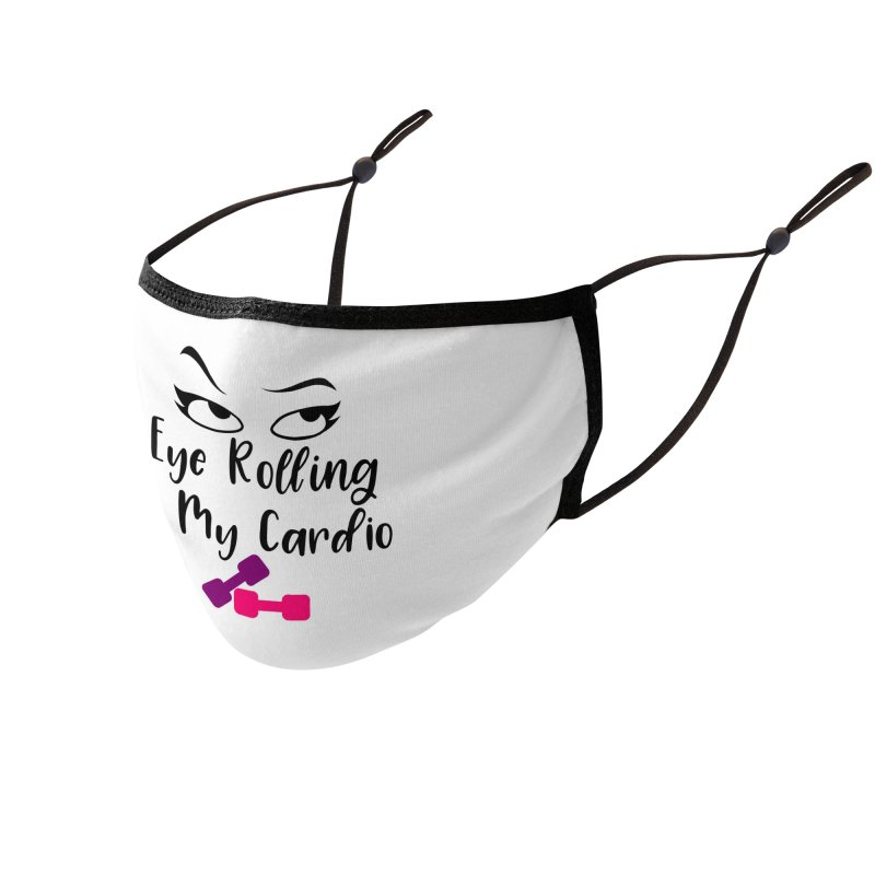 Eye Rolling Is My Cardio Accessories Face Mask by Divinitium's Clothing and Apparel