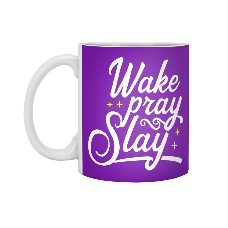Wake Pray Slay Accessories Standard Mug by Divinitium's Clothing and Apparel