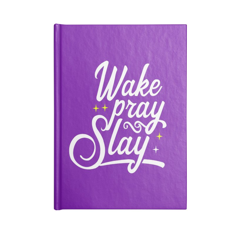 Wake Pray Slay Accessories Blank Journal Notebook by Divinitium's Clothing and Apparel