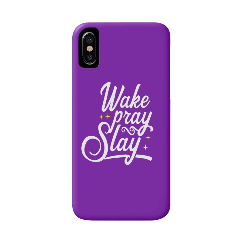 Wake Pray Slay Accessories Phone Case by Divinitium's Clothing and Apparel