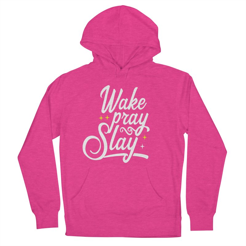 Wake Pray Slay Women's French Terry Pullover Hoody by Divinitium's Clothing and Apparel