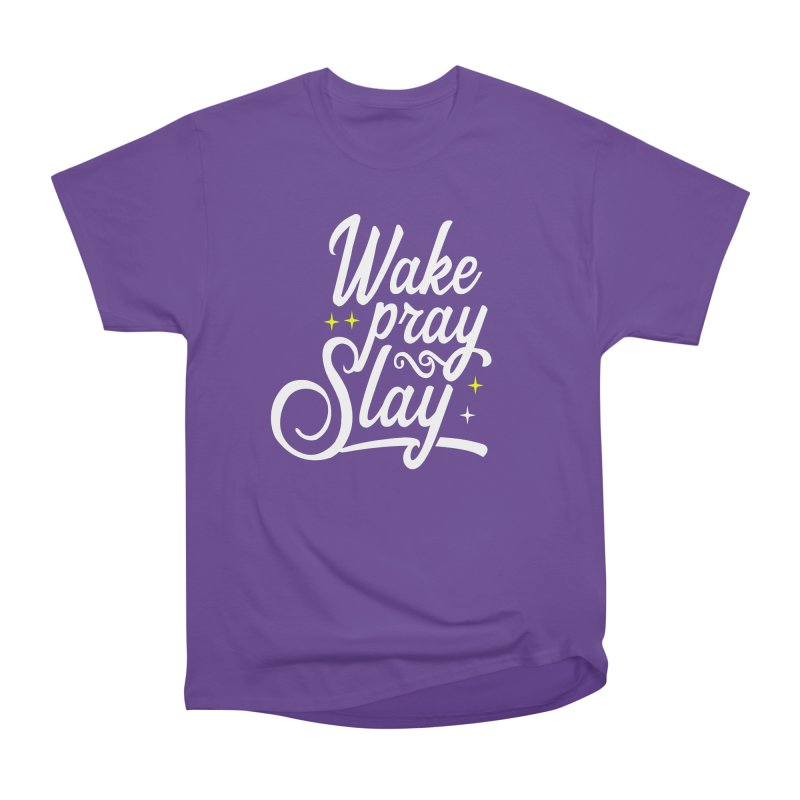 Wake Pray Slay Women's Heavyweight Unisex T-Shirt by Divinitium's Clothing and Apparel