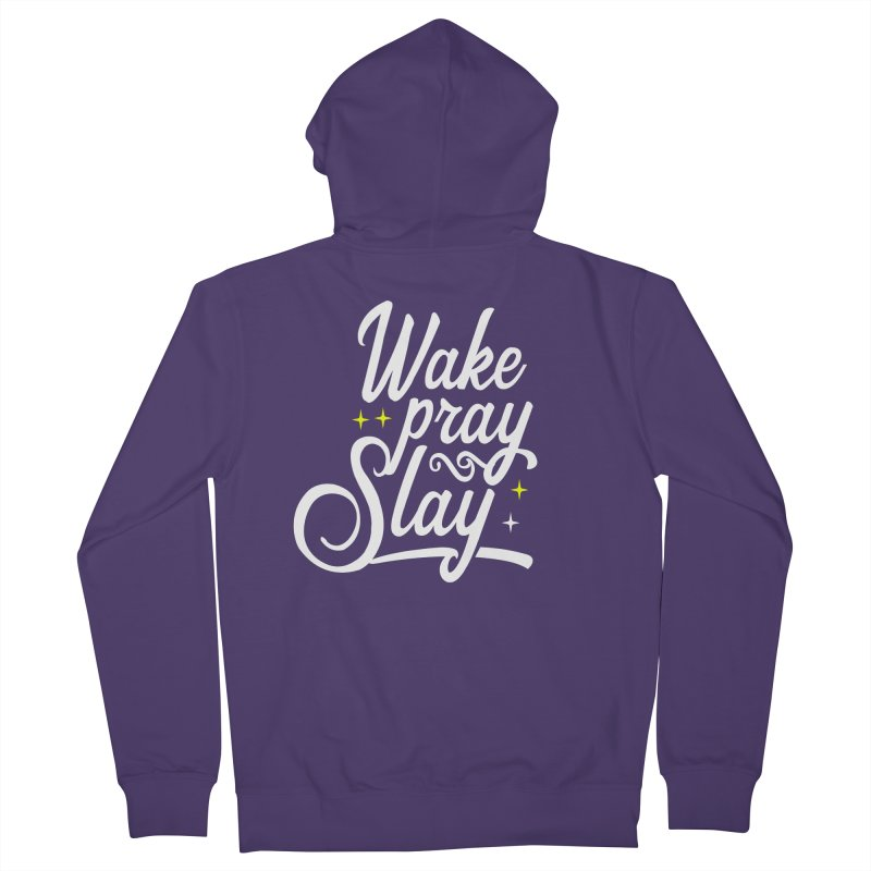 Wake Pray Slay Women's Zip-Up Hoody by Divinitium's Clothing and Apparel