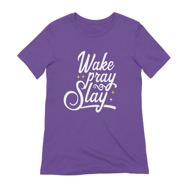 Wake Pray Slay Women's T-Shirt by Divinitium's Clothing and Apparel