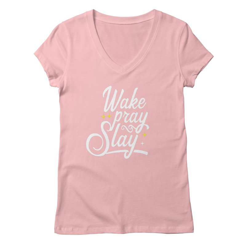 Wake Pray Slay Women's Regular V-Neck by Divinitium's Clothing and Apparel