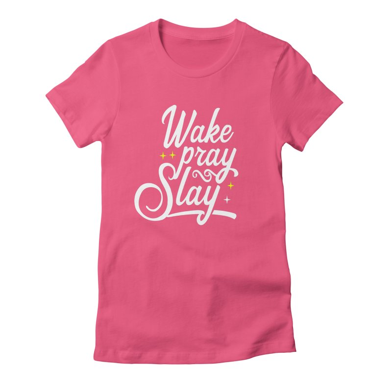 Wake Pray Slay Women's Fitted T-Shirt by Divinitium's Clothing and Apparel
