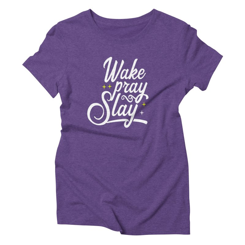 Wake Pray Slay Women's Triblend T-Shirt by Divinitium's Clothing and Apparel