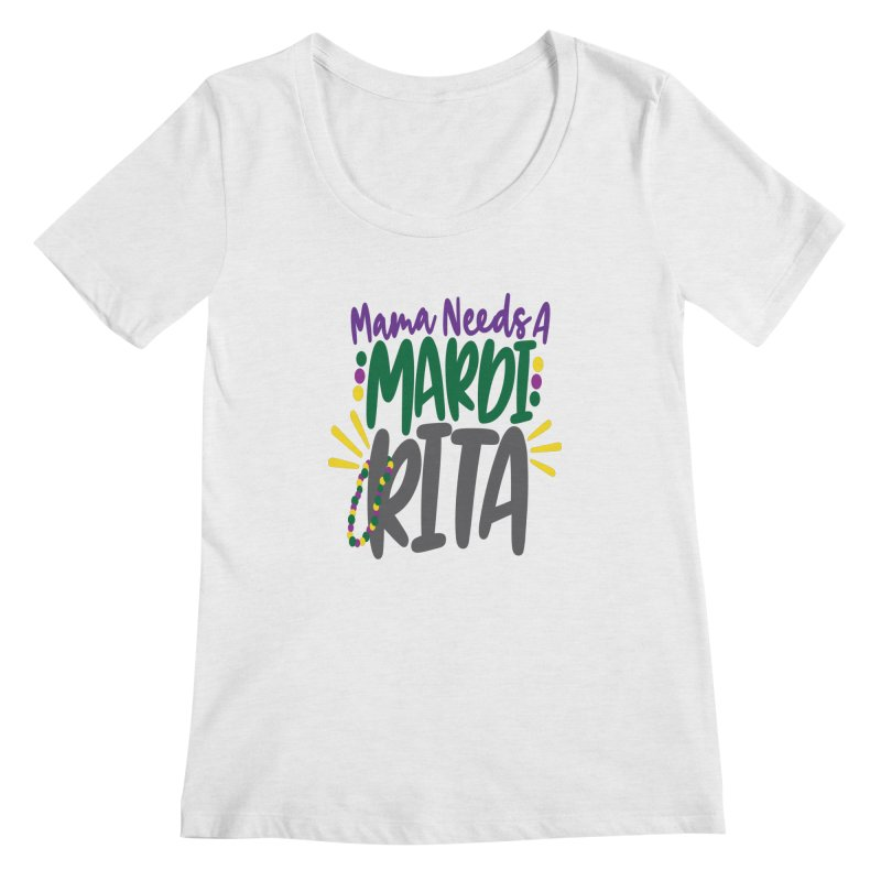 Mama Needs A Mardi Rita Women's Regular Scoop Neck by Divinitium's Clothing and Apparel