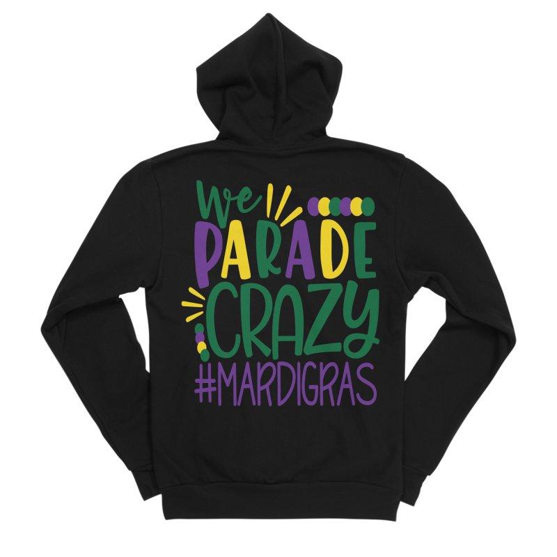 We Parade Crazy #MARDIGRAS Women's Sponge Fleece Zip-Up Hoody by Divinitium's Clothing and Apparel