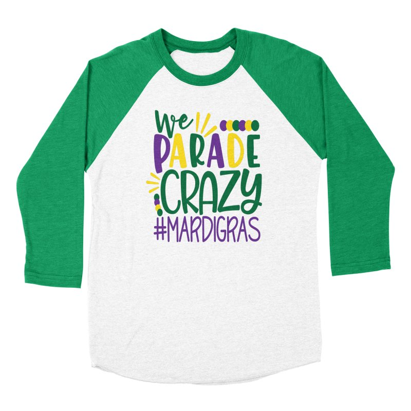 We Parade Crazy #MARDIGRAS Men's Longsleeve T-Shirt by Divinitium's Clothing and Apparel