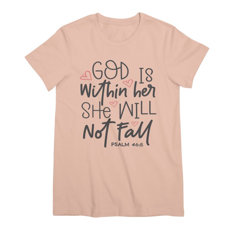 Psalm 46:5 Women's Premium T-Shirt by Divinitium's Clothing and Apparel