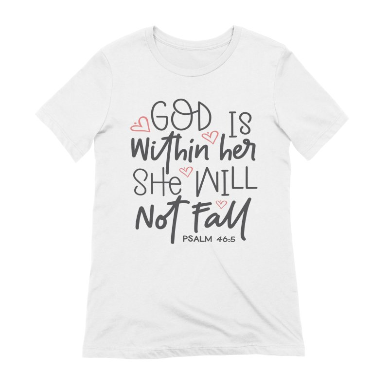 Psalm 46:5 Women's Extra Soft T-Shirt by Divinitium's Clothing and Apparel