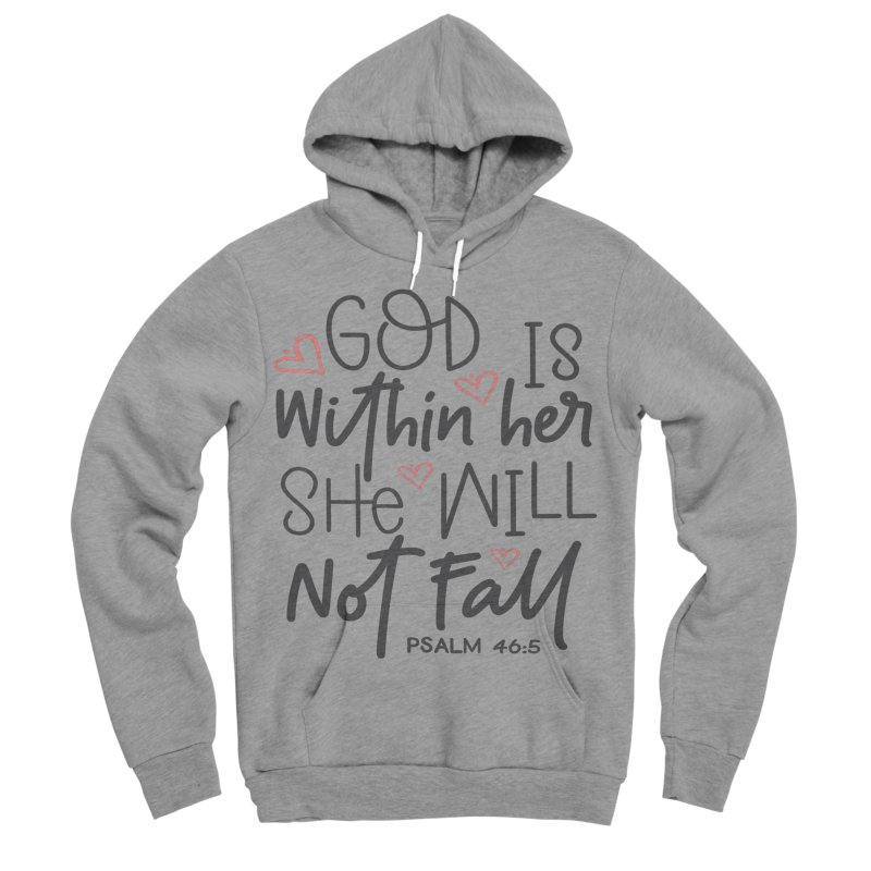 Psalm 46:5 Women's Sponge Fleece Pullover Hoody by Divinitium's Clothing and Apparel