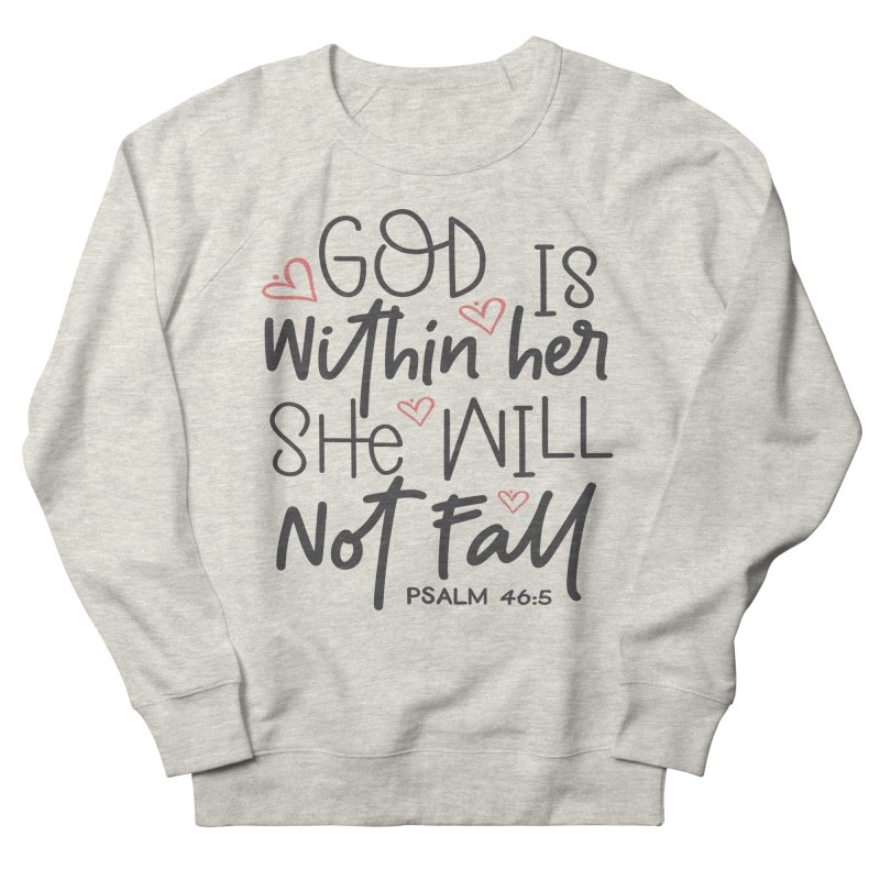 Psalm 46:5 Women's French Terry Sweatshirt by Divinitium's Clothing and Apparel