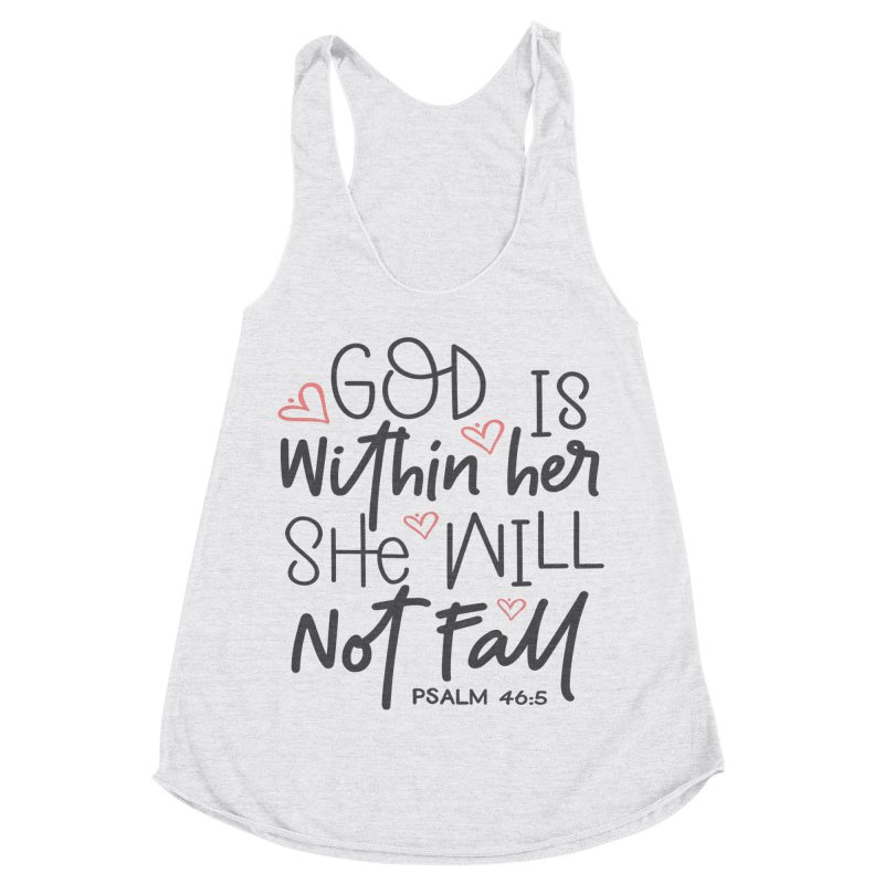 Psalm 46:5 Women's Racerback Triblend Tank by Divinitium's Clothing and Apparel