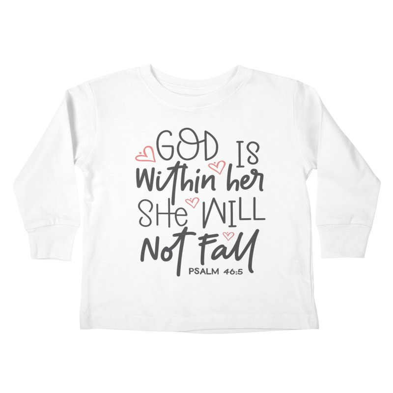Psalm 46:5 Kids Toddler Longsleeve T-Shirt by Divinitium's Clothing and Apparel