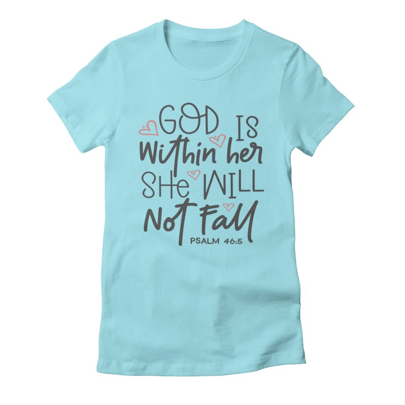 Psalm 46:5 Women's Fitted T-Shirt by Divinitium's Clothing and Apparel