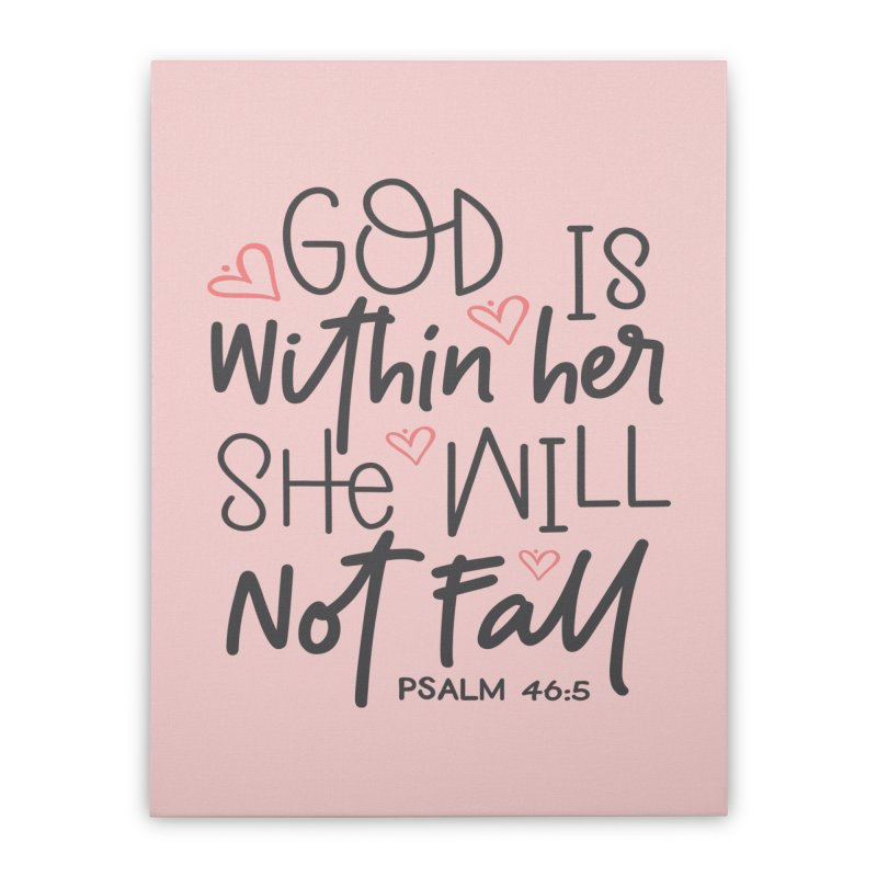 Psalm 46:5 Home Stretched Canvas by Divinitium's Clothing and Apparel