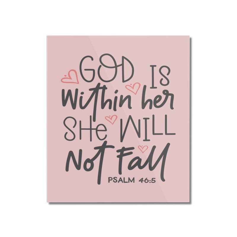 Psalm 46:5 Home Mounted Acrylic Print by Divinitium's Clothing and Apparel
