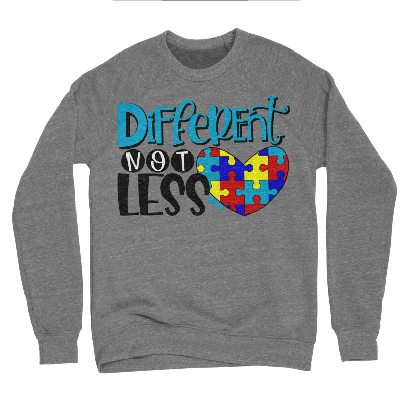 Different Not Less Women's Sponge Fleece Sweatshirt by Divinitium's Clothing and Apparel
