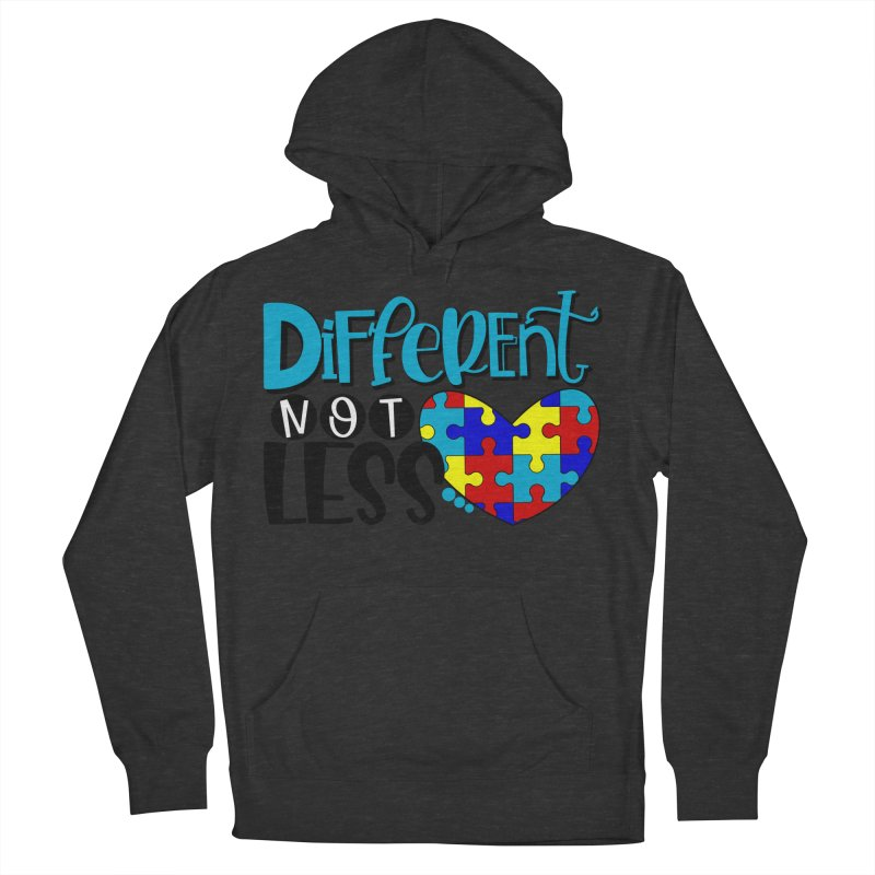 Different Not Less Women's French Terry Pullover Hoody by Divinitium's Clothing and Apparel