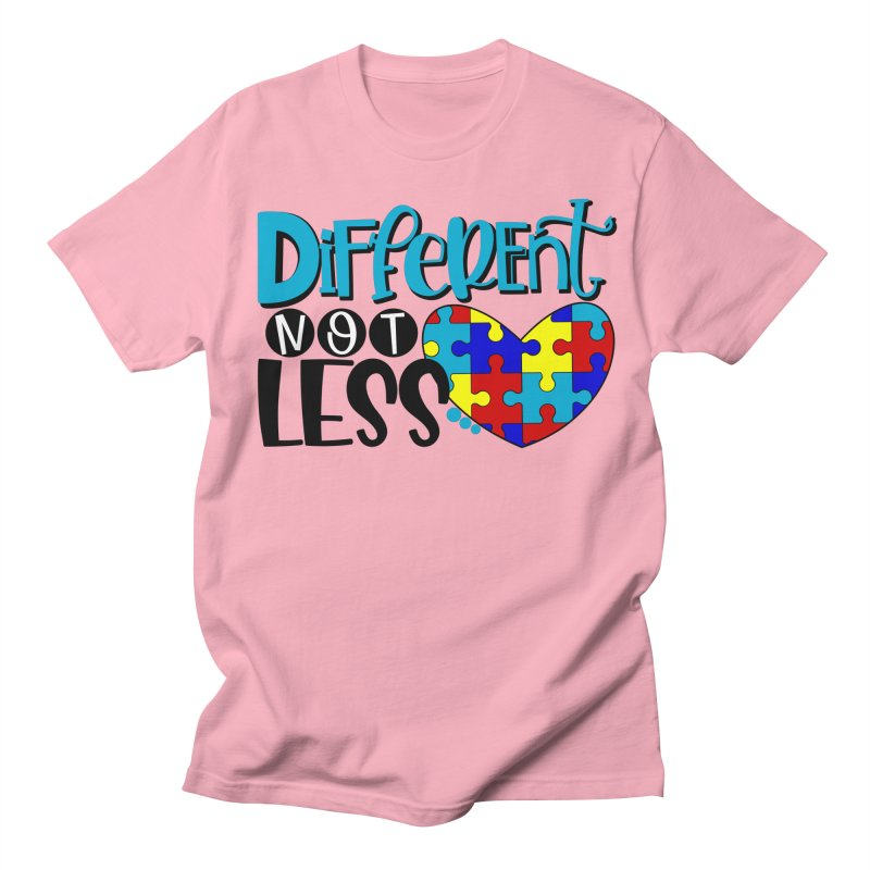 Different Not Less Women's Regular Unisex T-Shirt by Divinitium's Clothing and Apparel