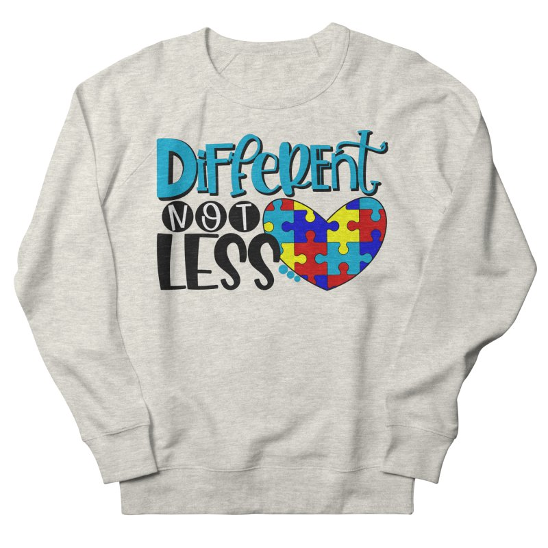 Different Not Less Women's Sweatshirt by Divinitium's Clothing and Apparel