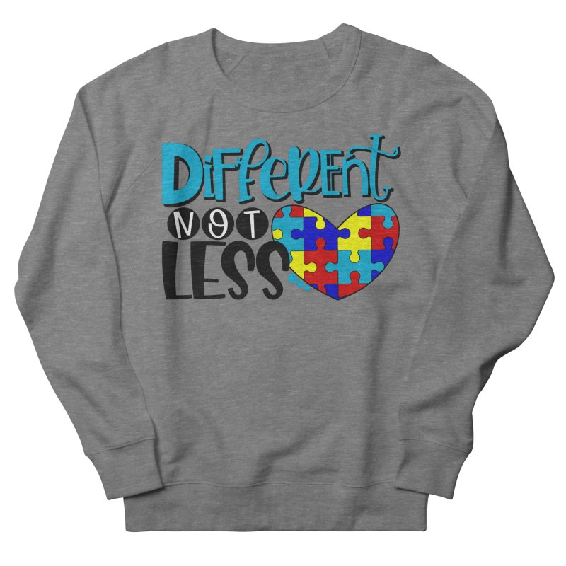 Different Not Less Men's French Terry Sweatshirt by Divinitium's Clothing and Apparel