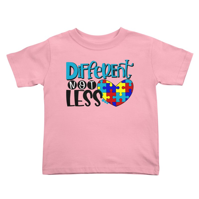 Different Not Less Kids Toddler T-Shirt by Divinitium's Clothing and Apparel