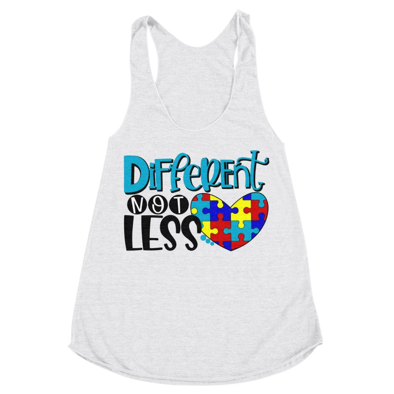 Different Not Less Women's Racerback Triblend Tank by Divinitium's Clothing and Apparel