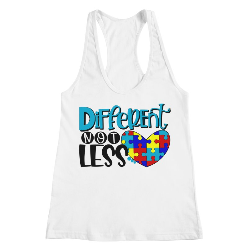 Different Not Less Women's Racerback Tank by Divinitium's Clothing and Apparel