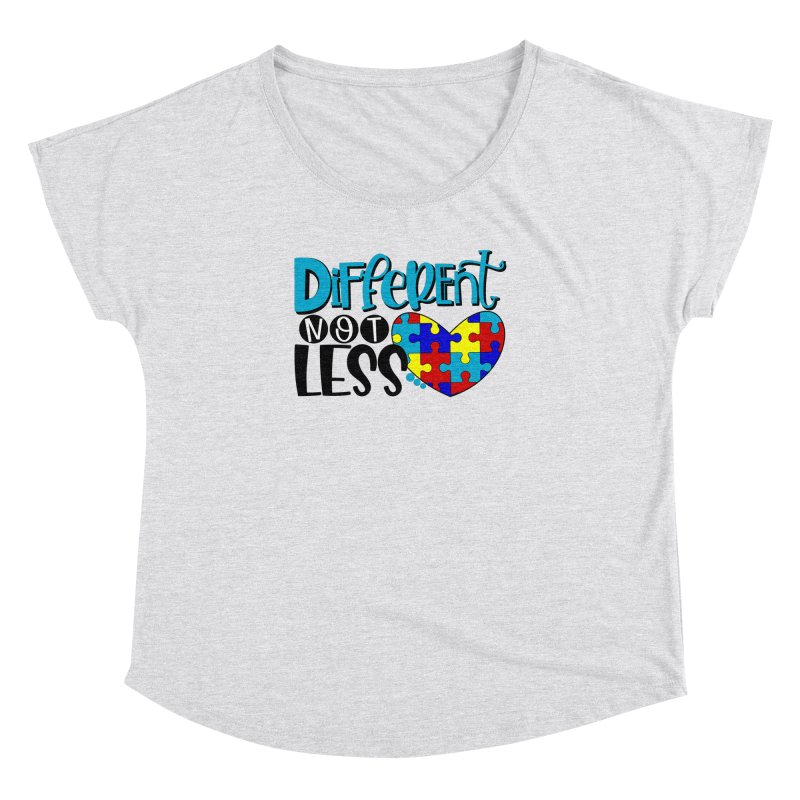 Different Not Less Women's Dolman Scoop Neck by Divinitium's Clothing and Apparel
