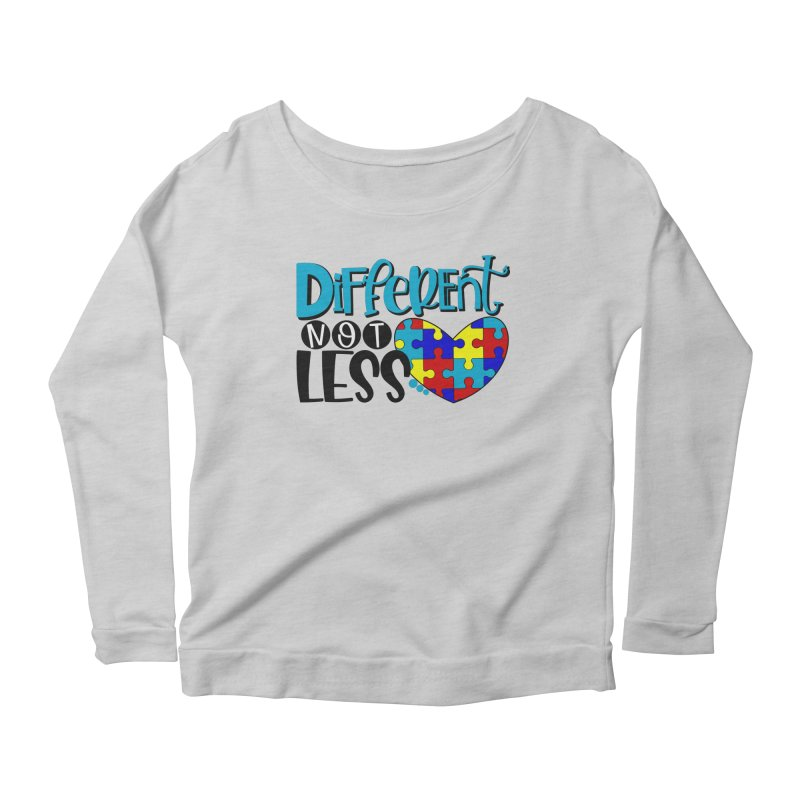 Different Not Less Women's Scoop Neck Longsleeve T-Shirt by Divinitium's Clothing and Apparel