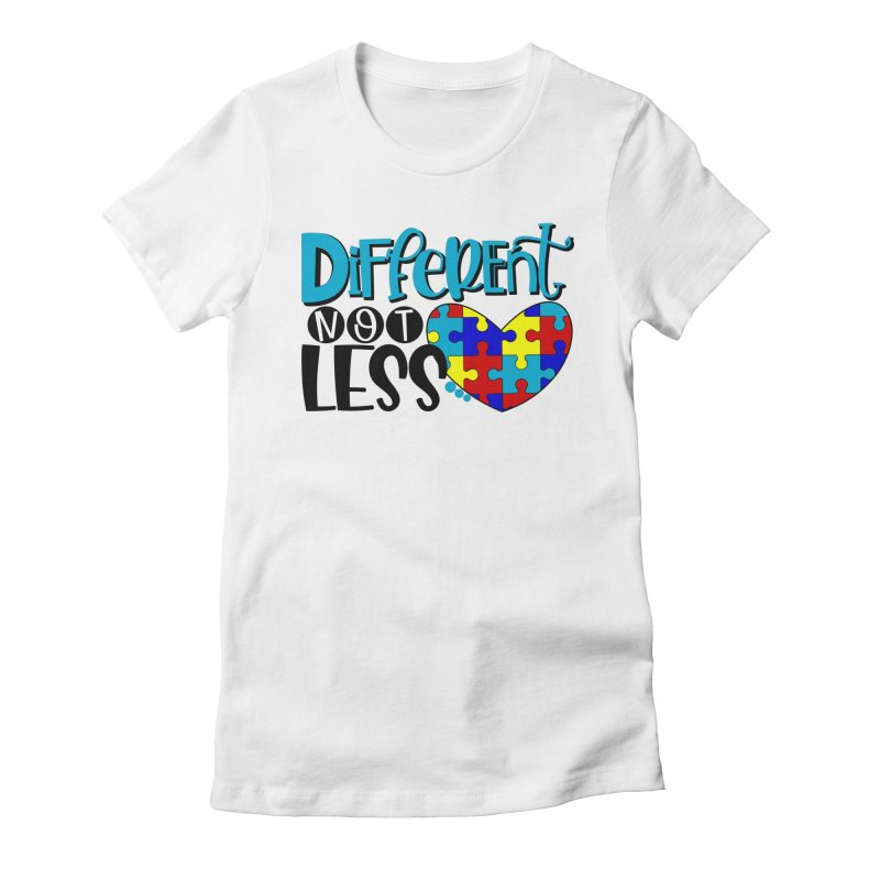 Different Not Less Women's Fitted T-Shirt by Divinitium's Clothing and Apparel