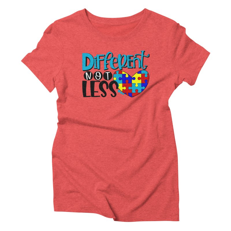 Different Not Less Women's Triblend T-Shirt by Divinitium's Clothing and Apparel