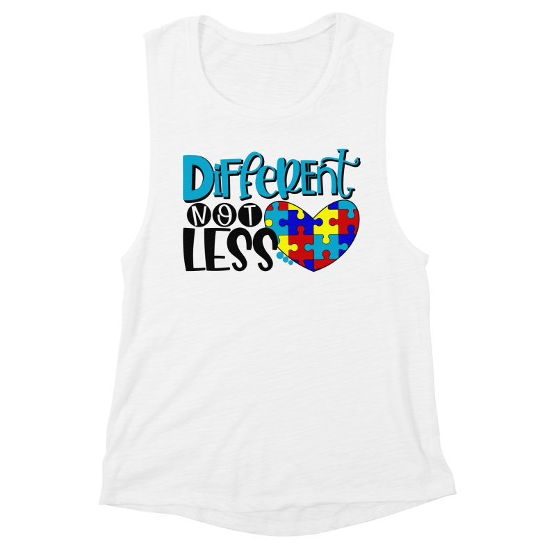 Different Not Less Women's Muscle Tank by Divinitium's Clothing and Apparel