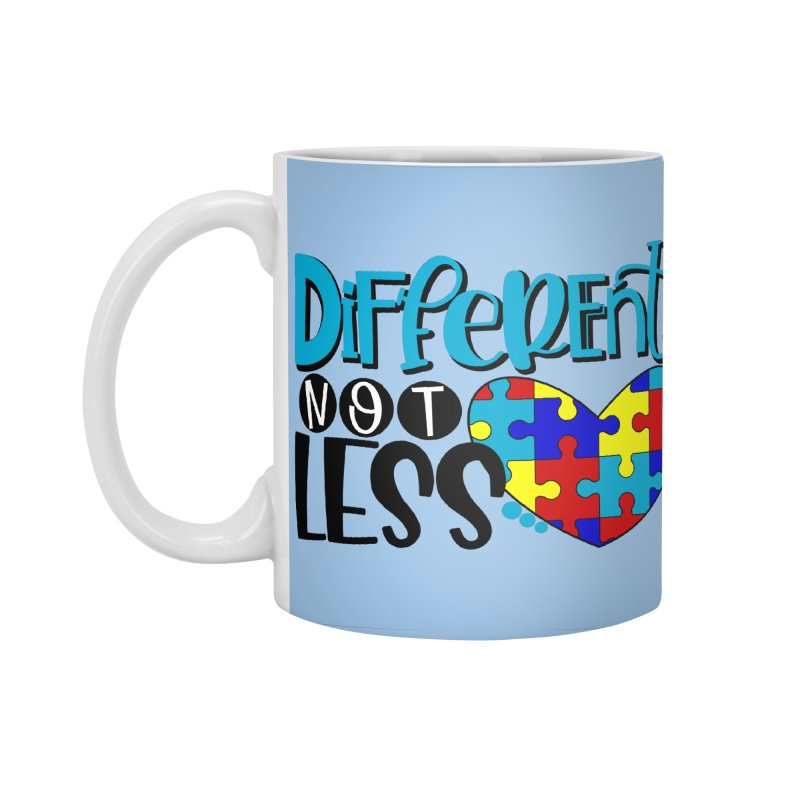 Different Not Less Accessories Standard Mug by Divinitium's Clothing and Apparel