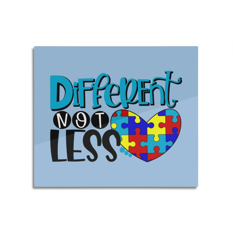 Different Not Less Home Mounted Acrylic Print by Divinitium's Clothing and Apparel