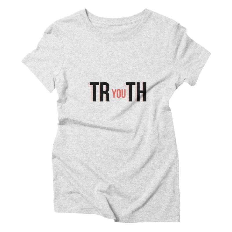 TRUTH Women's Triblend T-Shirt by Tristan Young