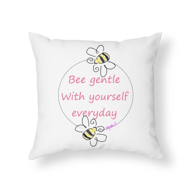 Bee Gentle Home Throw Pillow by Dove's Flight