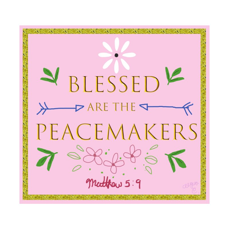 Blessed are the Peacemakers by Dove's Flight