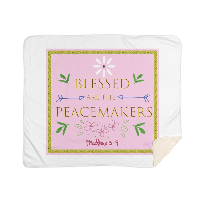Blessed are the Peacemakers Home Sherpa Blanket Blanket by Dove's Flight