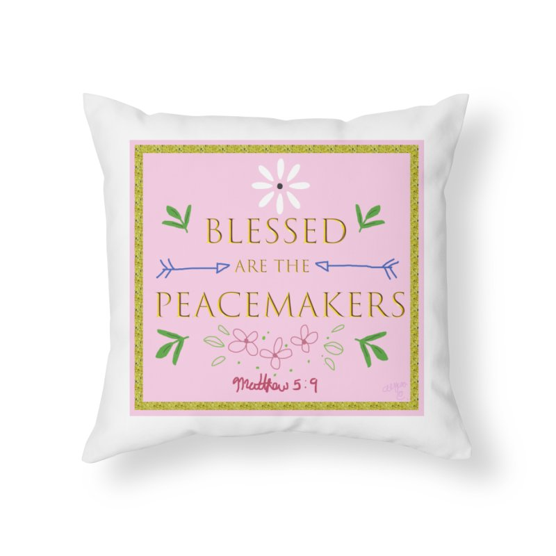 Blessed are the Peacemakers Home Throw Pillow by Dove's Flight