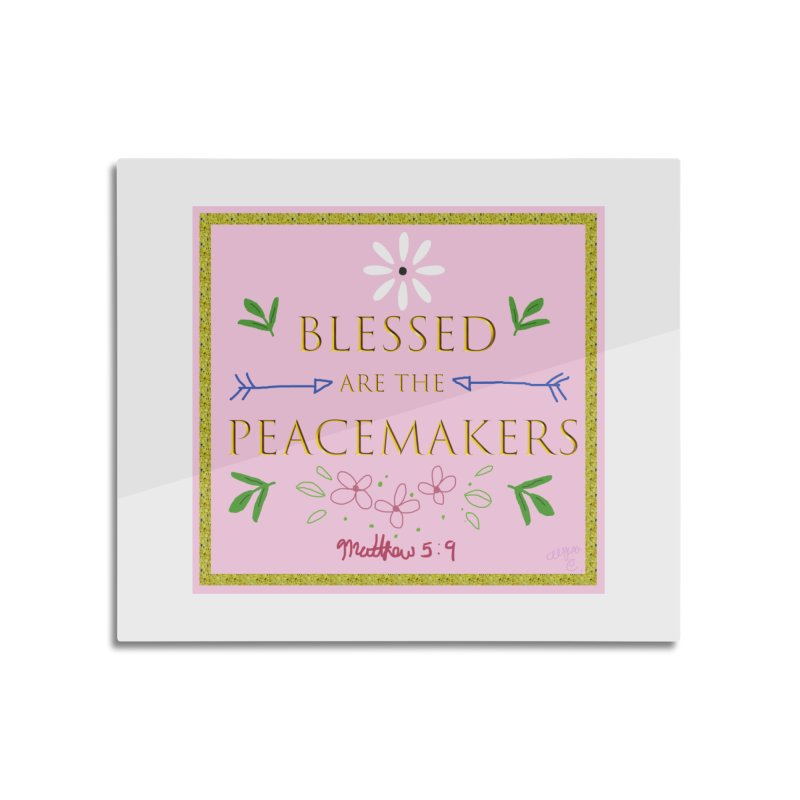 Blessed are the Peacemakers Home Mounted Aluminum Print by Dove's Flight